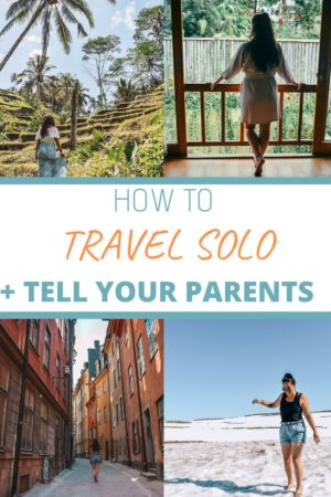 You've decided to give solo travelling a crack, but now need to figure out how to tell your parents you're travelling solo. As a female solo traveller, this might be particularly hard. But your family and friends just need you to show them why you're adventuring alone! Here's how to do it! #solotravel #traveltips #solotraveller