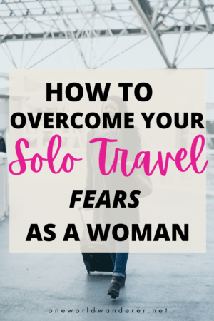 These common solo travel fears are not something you are going through alone-many women are fearful of travel when they set out on a trip as a solo female traveller- here are a some of the common fears you can face as a solo female on the road and how you can overcome them! #solotraveller #solotravel #travelfears #solofemaletraveller