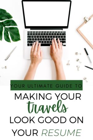 When it comes to applying for jobs, job applications, and your resume, how do you make your travel experiences look good? This guide will walk you through everything you can do to make your travels stand out when it comes time to applying for a new job, starting your career, and writing your resume.